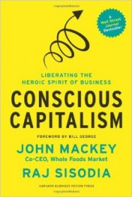 John Mackey y Raj Sisodia publicaron un reconocido libro acerca del capitalismo consciente