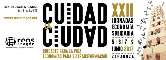 """""""Cuidad la Ciudad"""", lema este año de las Jornadas de Economía Solidaria de REAS Aragón"""