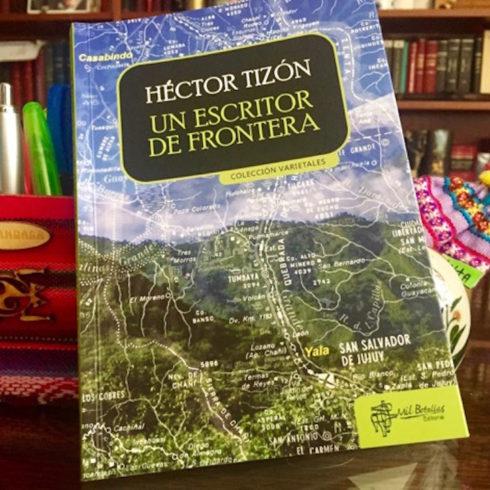 Un escritor de frontera, de Héctor Tizón