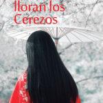 """""""Cuando lloran los cerezos"""", novela de Inma Martín"""