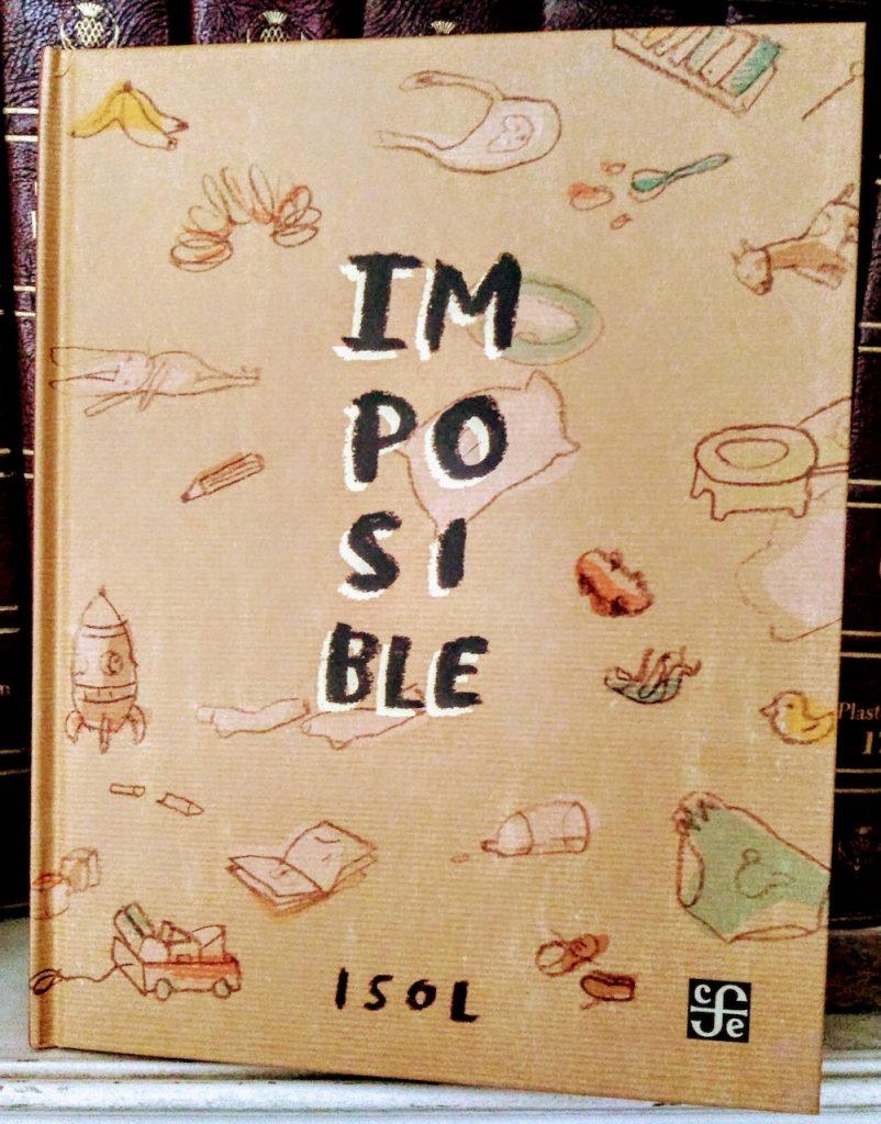 """La editorial FCE publica """"Imposible"""", de Isol"""