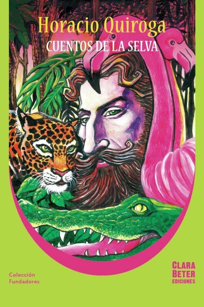 """""""Cuentos de la selva"""", edición homenaje de Clara Beter Ediciones a los 100 años del libro de Horacio Quiroga"""