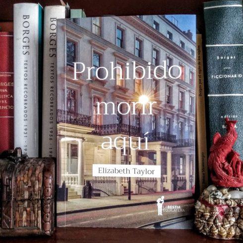 """""""Prohibido morir aquí"""", de Elizabeth Taylor, es un inesperado y bienvenido best-seller"""