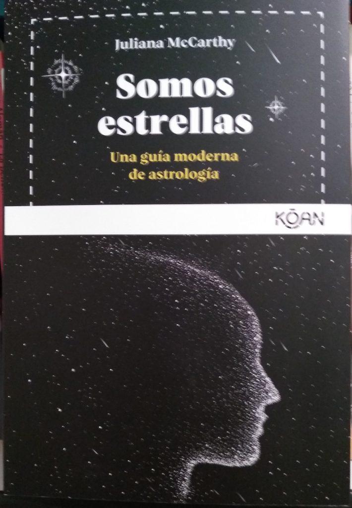 Somos estrellas, el libro de Juliana McCarthy publicado por Koan, sobre la astrología moderna
