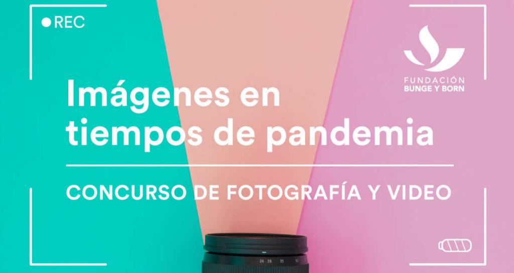 La Fundación Bunge y Born convoca a un concurso de fotografía y video sobre la pandemia