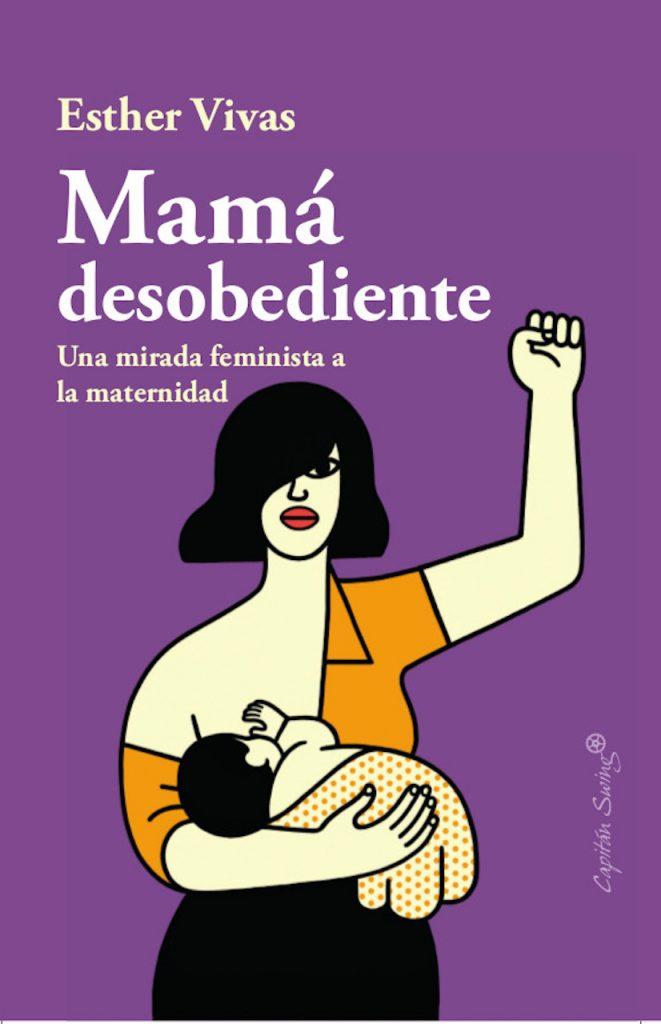 """Esther Vivas, autora de """"Mamá desobediente"""", habla con Noticias Positivas sobre maternidad y feminismo"""