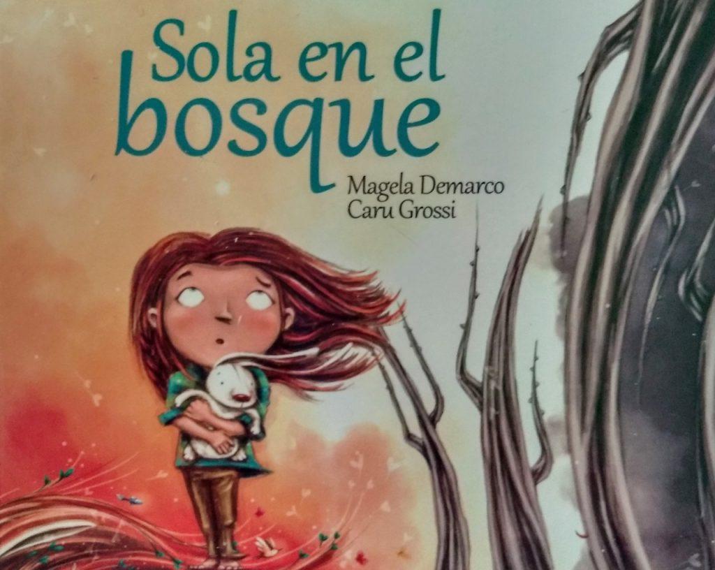 Sola en el bosque, un cuento de Magela Demarco y Caru Grossi, escrito para superar el miedo