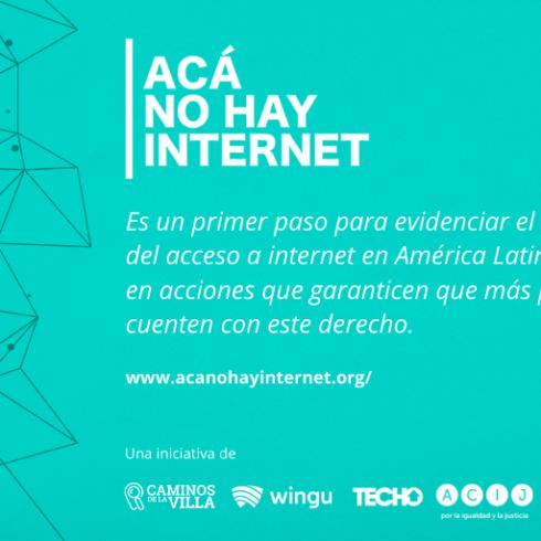 Acá No Hay Internet es una plataforma integrada por varias ONG que buscan mapear la conexión a Internet en América Latina y hacer visible su falta o déficit