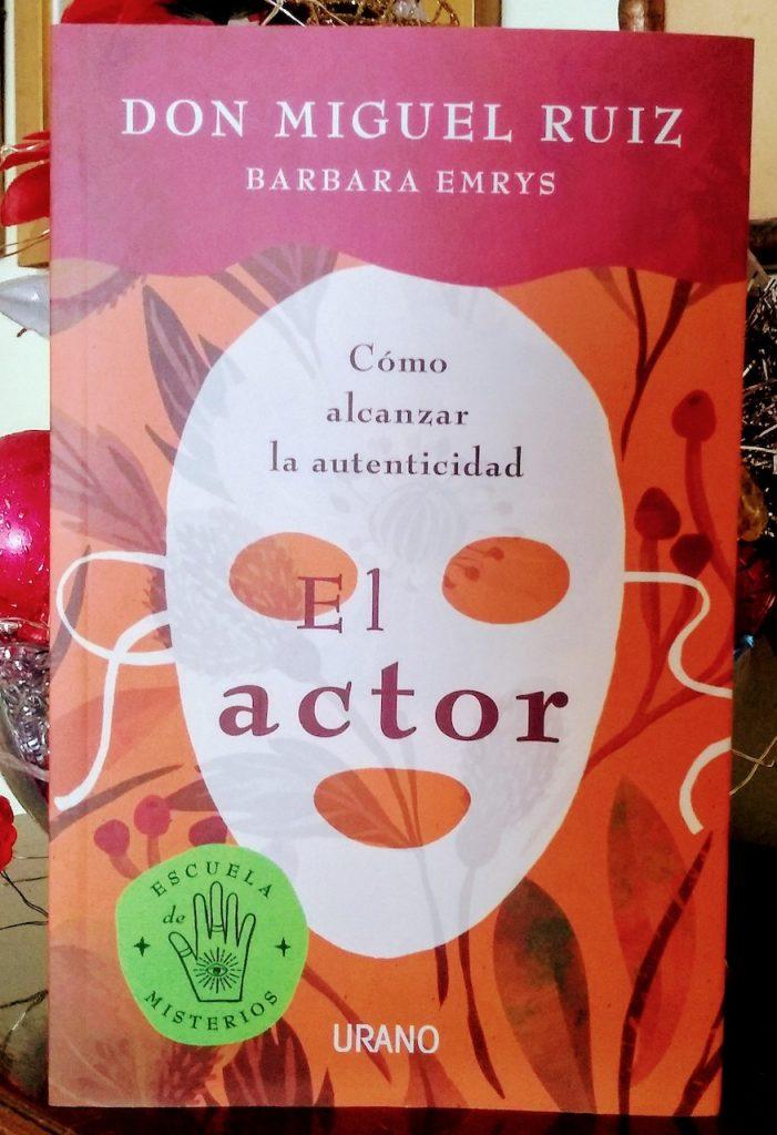 """Para esta Noche de Reyes, """"El actor"""", de Don Miguel Ruiz, editado por Urano"""