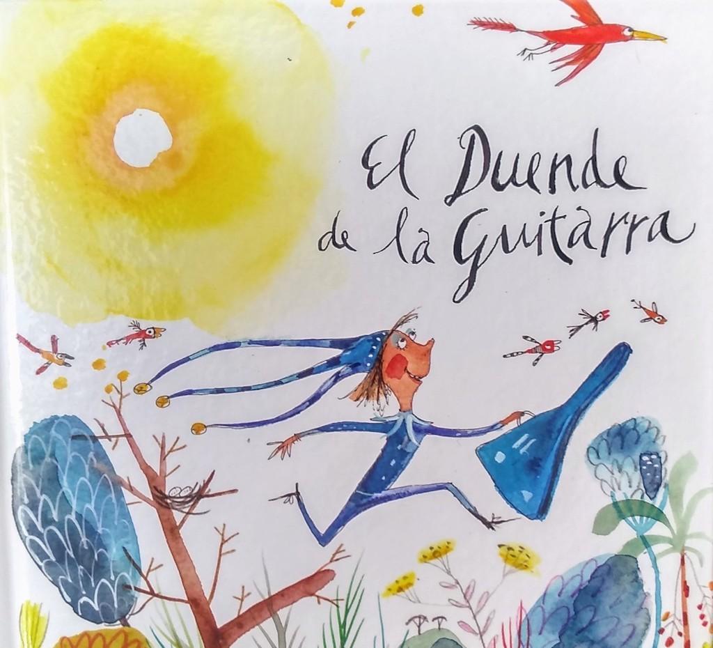 """""""El duende de la guitarra"""" poema musical del escritor argentino Jorge Luján, con ilustraciones de Piet Grötter, para La Brujita de Papel"""