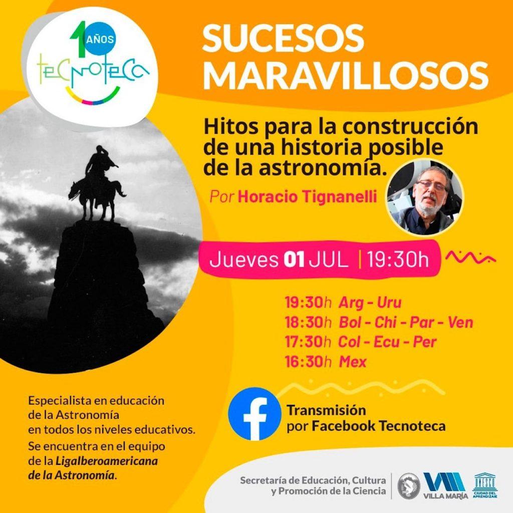 Charla de Horacio Tignanelli sobre los sucesos maravillosos que llevan al conocimiento de la astronomía, en el Facebook de la Tecnoteca de Villa María, Córdoba