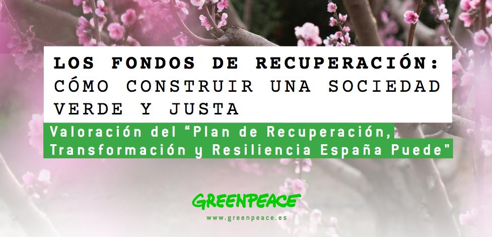 La ONG Internacional Greenpeace y el Plan de Recuperación, Transformación y Resiliencia España Puede